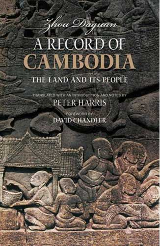 A Record of Cambodia by Zhou Daguan, translated to English from the original Chinese by Peter Harris