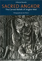 Sacred Angkor - The Carved Reliefs of Angkor Wat by Vittorio Roveda