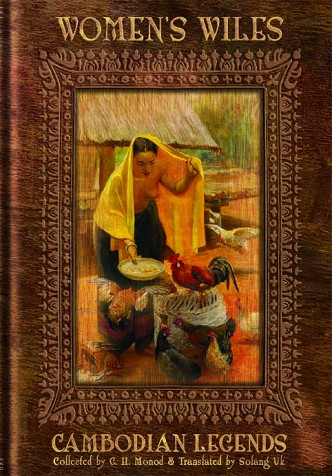 Women's Wile's - Cambodian Legends Collected by G. H. Monod. Translated to English by Solang Uk.